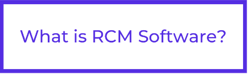 What is RCM Software?