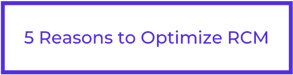 5 Reasons to Optimize RCM