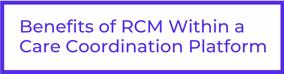Benefits of RCM
