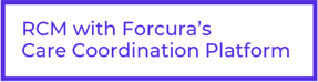 RCM with Forcura
