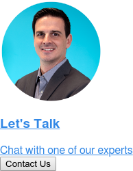 Let's Talk  Chat with one of our experts Contact Us