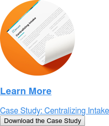 Learn More  Case Study: Centralizing Intake Download the Case Study